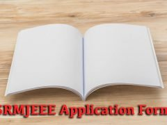 SRMJEEE Application Form 2020 : Important Dates, Registration, Fee Payment Procedure