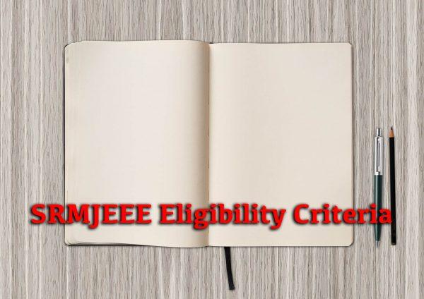SRMJEEE Eligibility Criteria