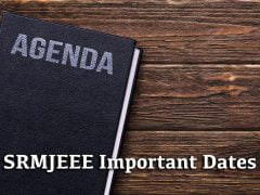 SRMJEEE Important Dates 2020 : Application Form Last Date, Exam Date, Result Date