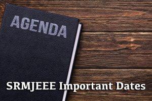 SRMJEEE Important Dates