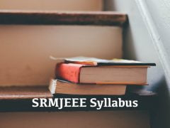 SRMJEEE Syllabus 2020 for Mathematics, Physics, Chemistry and Biology