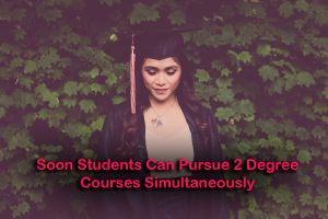 Soon Students Can Pursue 2 Degree Courses Simultaneously