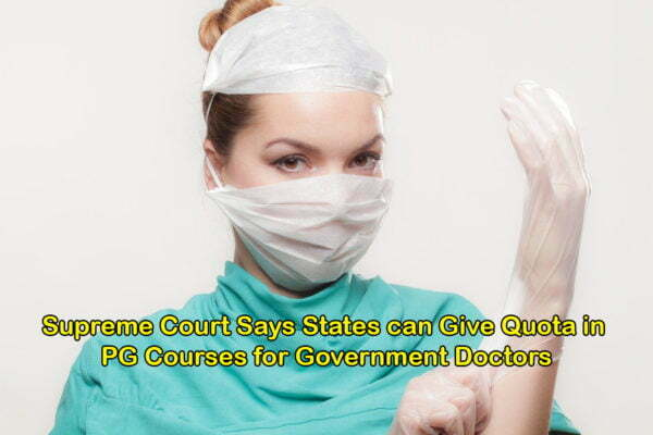 Supreme Court Says States can Give Quote in PG Courses for Government Doctors