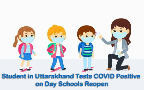 Student in Uttarakhand Tests COVID Positive on Day Schools Reopen