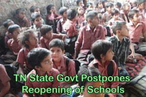 TN State Govt Postpones Reopening of Schools