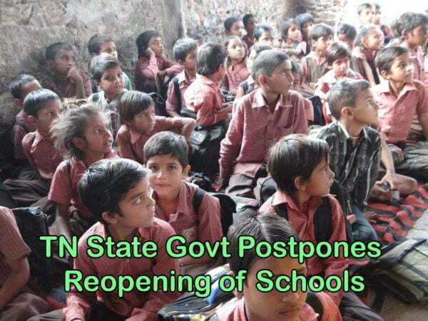 TN State Govt Postpones Reopening of Schools