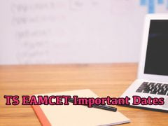 TS EAMCET Important Dates 2020 : Fee Payment Last Date, Exam Date, Result Date