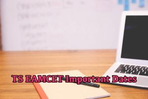 TS EAMCET Important Dates