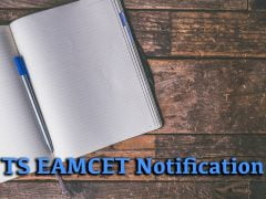 TS EAMCET Notification 2020 : Online Registration, Fee Payment and Form Corrections