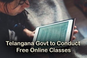 Telangana Govt to Conduct Free Online Classes for EAMCET, NEET, JEE Main
