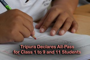 Tripura Declares All-Pass for Class 1 to 9 and 11 Students