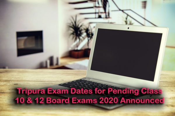 Tripura Exam Dates for Pending Class 10 & 12 Board Exams 2020 Announced