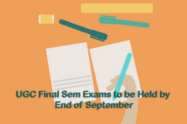 UGC Final Sem Exams to be Held by End of September