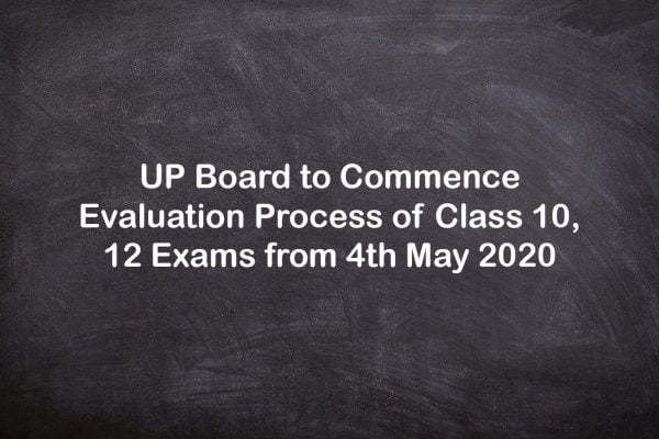 UP Board to Commence Evaluation Process of Class 10, 12 Exams from 4th May 2020