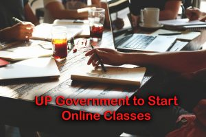 UP Government to Start Online Classes Across All Educational Institutions