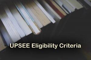 UPSEE Eligibility Criteria