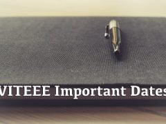 VITEEE Important Dates 2020 : Application Form Last Date, Edam Date, Result Date