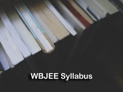 WBJEE Syllabus 2020 for Physics, Chemistry and Mathematics
