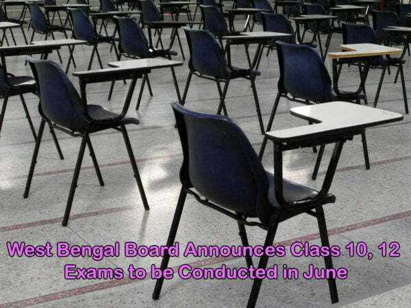 West Bengal Board Announces Class 10, 12 Exams to be Conducted in June