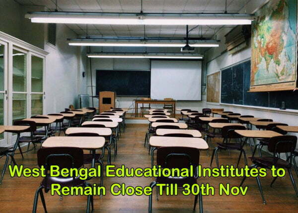 West Bengal Educational Institutes to Remain Close Till 30th Nov