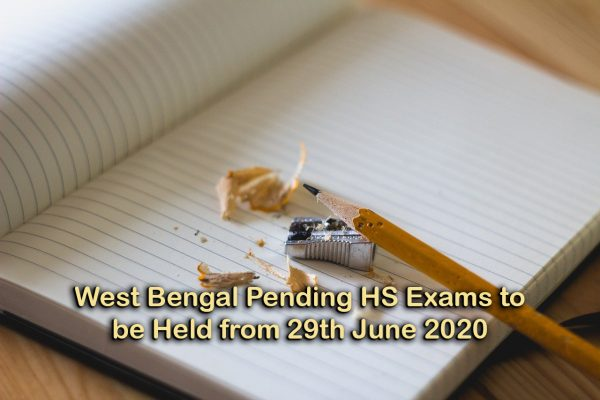 West Bengal Pending HS Exams to be Held from 29th June 2020