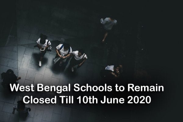 West Bengal Schools to Remain Closed Till 10th June 2020