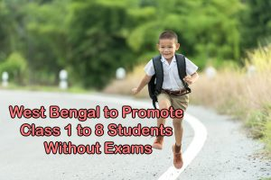 West Bengal to Promote Class 1 to 8 Students Without Exams