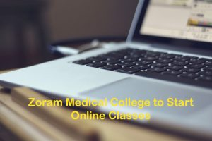 Zoram Medical College to Start Online Classes